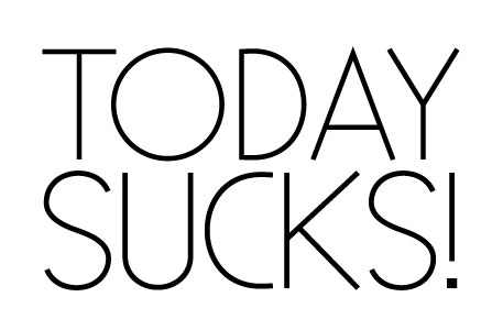today_sucks